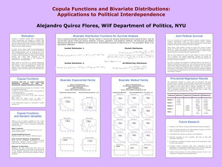 Copula Functions and Bivariate Distributions: Applications to Political Interdependence Alejandro Quiroz Flores, Wilf Department of Politics, NYU Motivation.