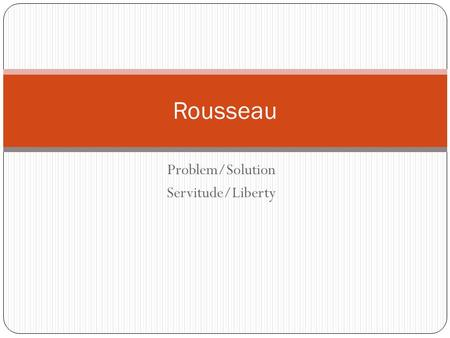 rousseau civil society essay Free jean rousseau papers, essays in the origin of civil society, jean-jacques rousseau argued that the only natural form of duty is to one's family.
