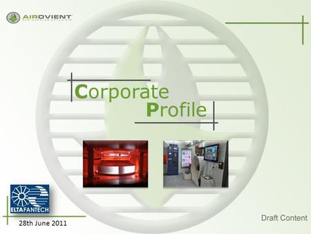 Corporate 28th June 2011 Profile. 'About us' 28th June 2011.