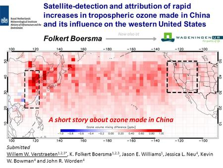 Satellite-detection and attribution of rapid increases in tropospheric ozone made in China and its influence on the western United States Folkert Boersma.