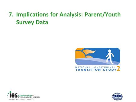 7.Implications for Analysis: Parent/Youth Survey Data.