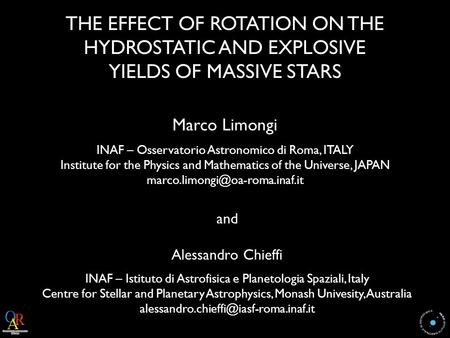 THE EFFECT OF ROTATION ON THE HYDROSTATIC AND EXPLOSIVE YIELDS OF MASSIVE STARS and Alessandro Chieffi INAF – Istituto di Astrofisica e Planetologia Spaziali,