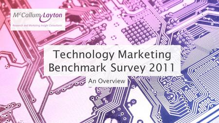 An Overview Technology Marketing Benchmark Survey 2011.
