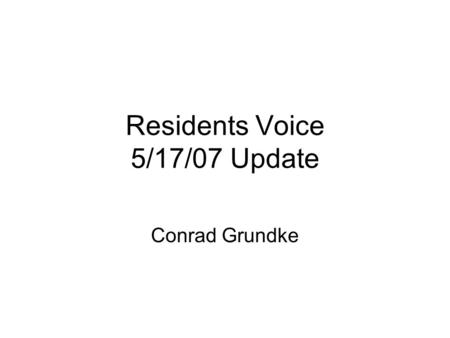 "Residents Voice 5/17/07 Update Conrad Grundke. Subjects Our Historical ""Globe."" Insurance. Update on Credit Cards. Expense Reimbursement Records."
