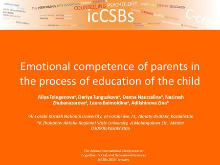 Emotional competence of parents in the process of education of the child Aliya Tolegenova a, Dariya Tunguskova a, Danna Naurzalina b, Nazirash Zhubanazarova.