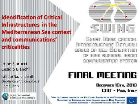 Identification of Critical Infrastructures in the Mediterranean Sea context and communications' criticalities Irene Fiorucci Cesidio Bianchi Istituto Nazionale.