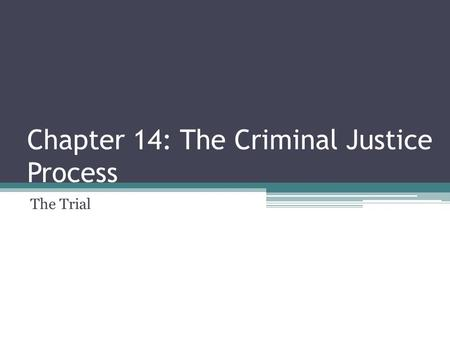 Chapter 14: The Criminal Justice Process