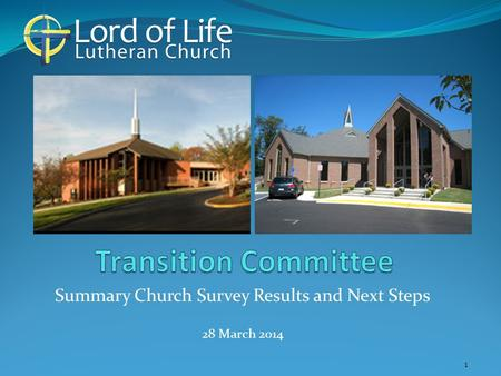 1 Summary Church Survey Results and Next Steps 28 March 2014.