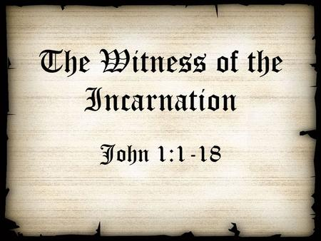 The Witness of the Incarnation