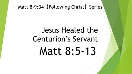 Jesus Healed the Centurion's Servant