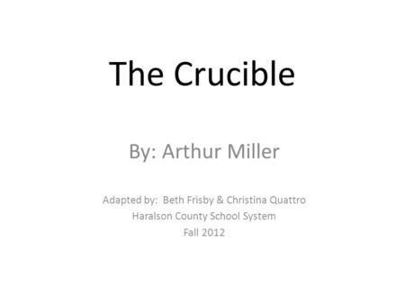setting analysis of the crucible by arthur miller Get all the key plot points of arthur miller's the crucible on one page from the creators of sparknotes.