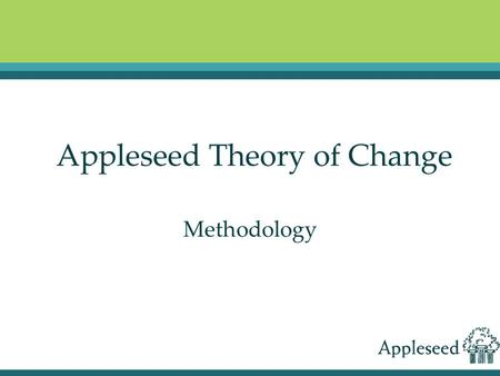 Appleseed Theory of Change Methodology. Goals Opportunity and Justice for All Government Advances the Public Interest Fairly and Efficiently Corporations.