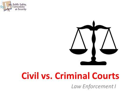 Civil vs. Criminal Courts