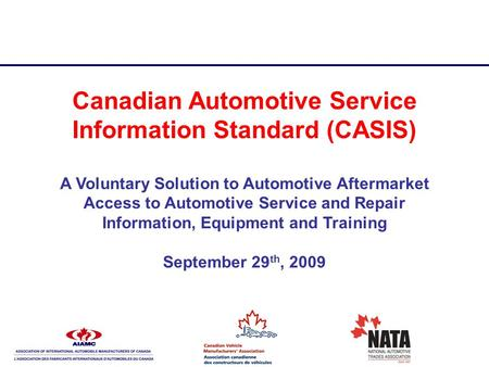 Canadian Automotive Service Information Standard (CASIS) A Voluntary Solution to Automotive Aftermarket Access to Automotive Service and Repair Information,
