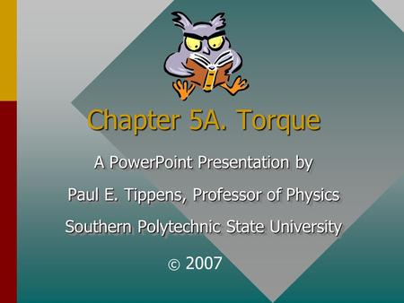 Chapter 5A. Torque A PowerPoint Presentation by