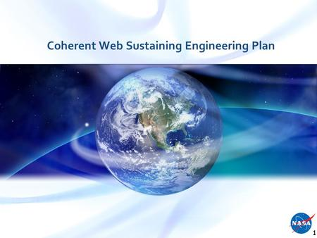 "Coherent Web Sustaining Engineering Plan 1. The Coherent Web team will: Utilize two-week development ""sprints"" to plan and track implementation activities."