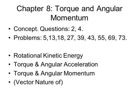 Chapter 8: Torque and Angular Momentum