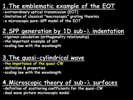 1.The emblematic example of the EOT -extraordinary optical transmission (EOT) -limitation of classical macroscopic grating theories -a microscopic pure-SPP.