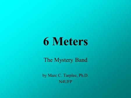 The Mystery Band by Marc C. Tarplee, Ph.D. N4UFP
