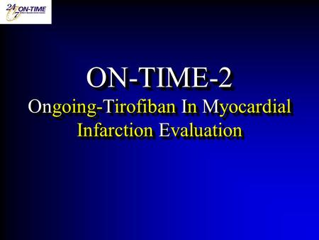 ON-TIME-2 Ongoing-Tirofiban In Myocardial Infarction Evaluation.