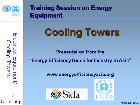 "1 Training Session on Energy Equipment Cooling Towers Presentation from the ""Energy Efficiency Guide for Industry in Asia"" www.energyefficiencyasia.org."