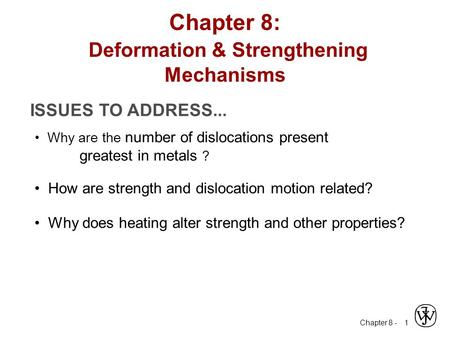 Chapter 8: Deformation & Strengthening Mechanisms