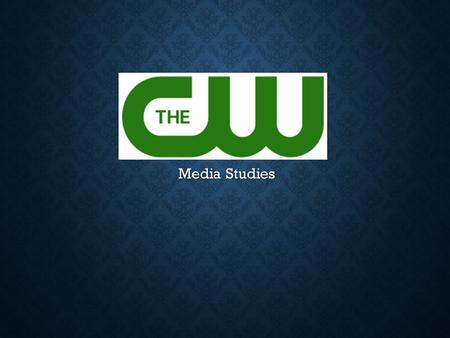 Media Studies. OWNERSHIP & ORIGIN The CW Television Network (The CW) is an American broadcast television network that launched on September 18, 2006 The.