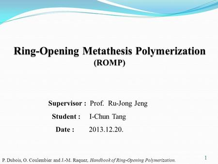 Ring-Opening Metathesis Polymerization