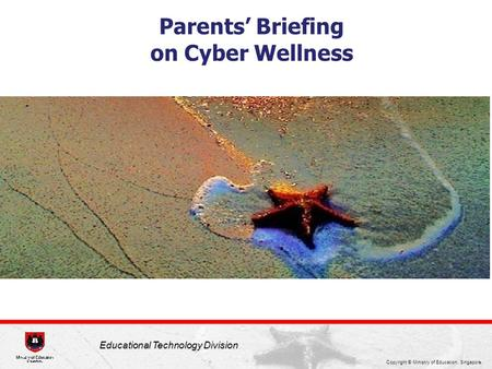 Parents' Briefing on Cyber Wellness