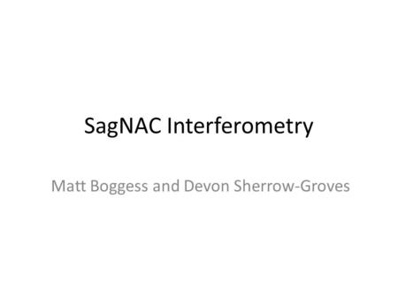 SagNAC Interferometry