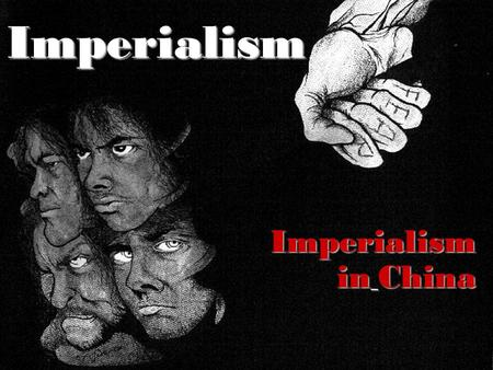 Imperialism Imperialism in China. Who is this person? The grandmother of Europe Queen Victoria of England Reign - June 1837 to January 1901 Period of.