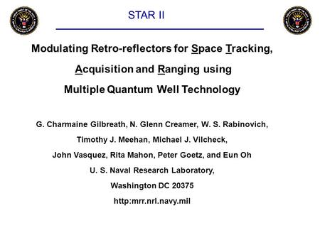Modulating Retro-reflectors for Space Tracking, Acquisition and Ranging using Multiple Quantum Well Technology G. Charmaine Gilbreath, N. Glenn Creamer,