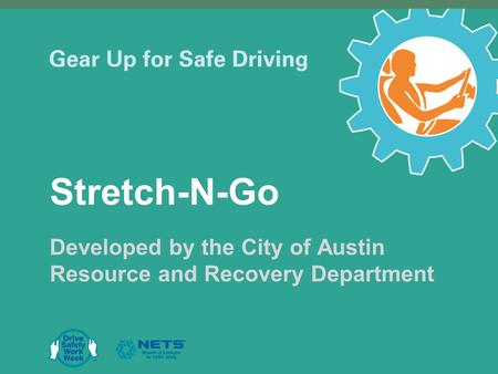 Stretch-N-Go Developed by the City of Austin Resource and Recovery Department.