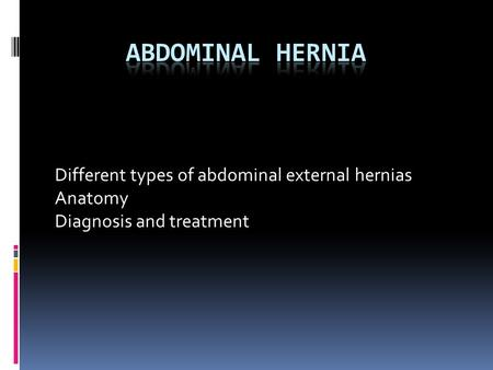 Abdominal hernia Different types of abdominal external hernias Anatomy