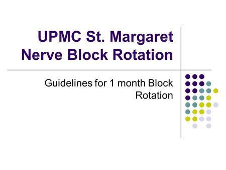 UPMC St. Margaret Nerve Block Rotation Guidelines for 1 month Block Rotation.