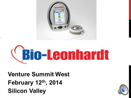 Venture Summit West February 12 th, 2014 Silicon Valley.