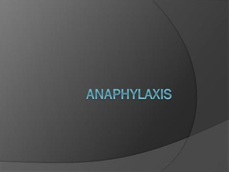 ANAPHYLAXIS  The first documented case of anaphylaxis was in 2641 B.C., when Pharaoh Menes of Egypt died from a Wasp sting. While the first fatal reaction.
