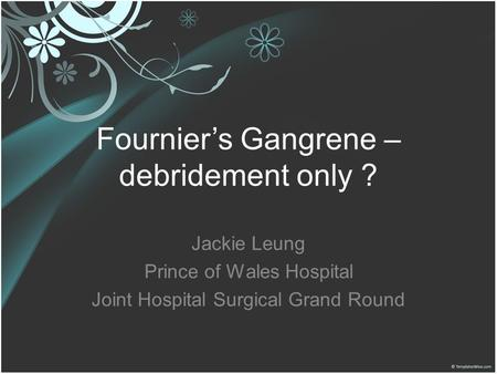 Fournier's Gangrene – debridement only ?