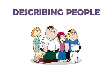 DESCRIBING PEOPLE. HEAD NECK SHOULDER HAND CHEST STOMACH ARM HIPS LEG KNEE THIGH FEET (FOOT) BODY PARTS.