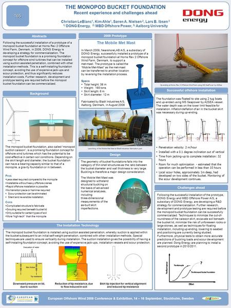 THE MONOPOD BUCKET FOUNDATION Recent experience and challenges ahead Christian LeBlanc1, Kim Ahle1, Søren A. Nielsen 2, Lars B. Ibsen 3 1) DONG Energy,