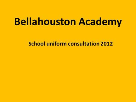 Bellahouston Academy School uniform consultation 2012.