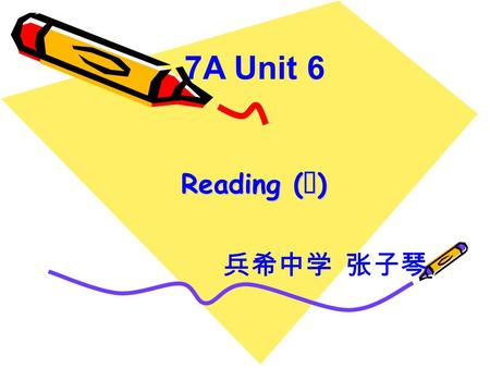 Reading ( Ⅰ ) Reading ( Ⅰ ) 7A Unit 6 兵希中学 张子琴 a yellow blouse a pair of white trousers.