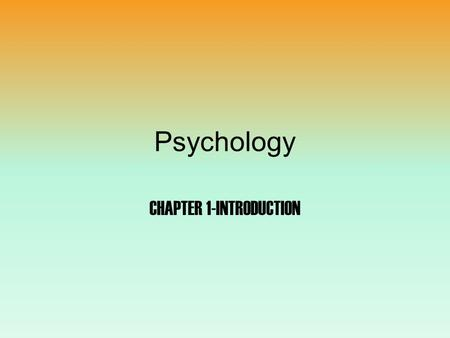 Psychology CHAPTER 1-INTRODUCTION Gender test-Girls or Guys-who is smarter  ie/15.phphttp://viscog.beckman.illinois.edu/flashmov.