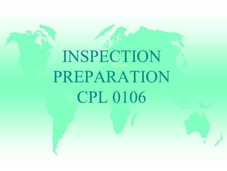 INSPECTION PREPARATION CPL 0106. NCO'S ARE RESPONSIBLE FOR SUPERVISING THE PREPARATION FOR AN INSPECTION.
