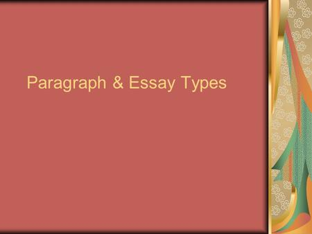 Paragraph & Essay Types. Index Expository Description NArration Persuasive.