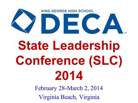 State Leadership Conference (SLC) 2014 February 28-March 2, 2014 Virginia Beach, Virginia.