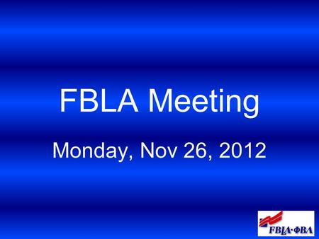 FBLA Meeting Monday, Nov 26, 2012. Gifts from GV Adopt a child for the holidays Sponsored by peer counselors $1 per member.