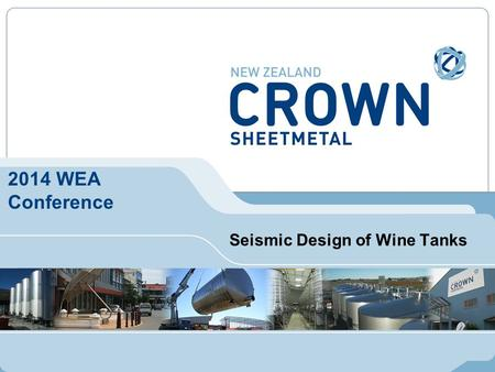 2014 WEA Conference Seismic Design of Wine Tanks.