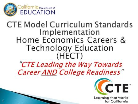 1. Upon completing this session, you will understand: 1. Major new features in CTE standards related to HECT 2. Utilize the CFS Implementation Resource.