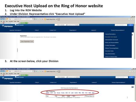 "Executive Host Upload on the Ring of Honor website 1.Log into the ROH Website 2.Under Division Representative click ""Executive Host Upload"" 3.At the screen."